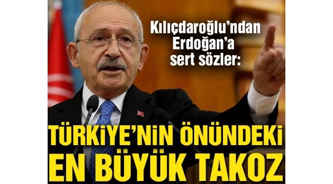 Kılıçdaroğlu'ndan Erdoğan'a sert sözler: Türkiye'nin önündeki en büyük takoz